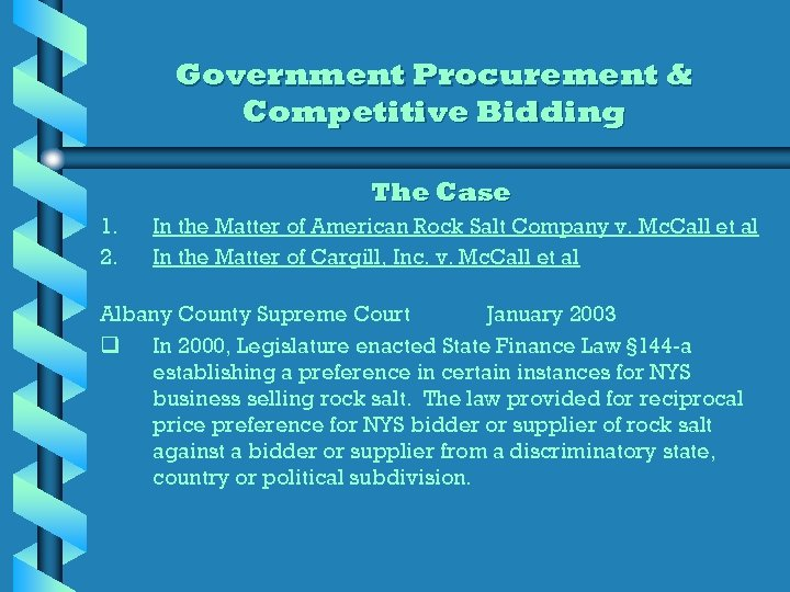 Government Procurement & Competitive Bidding The Case 1. 2. In the Matter of American
