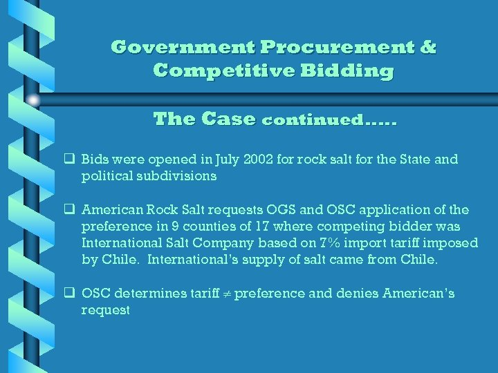Government Procurement & Competitive Bidding The Case continued. . . q Bids were opened