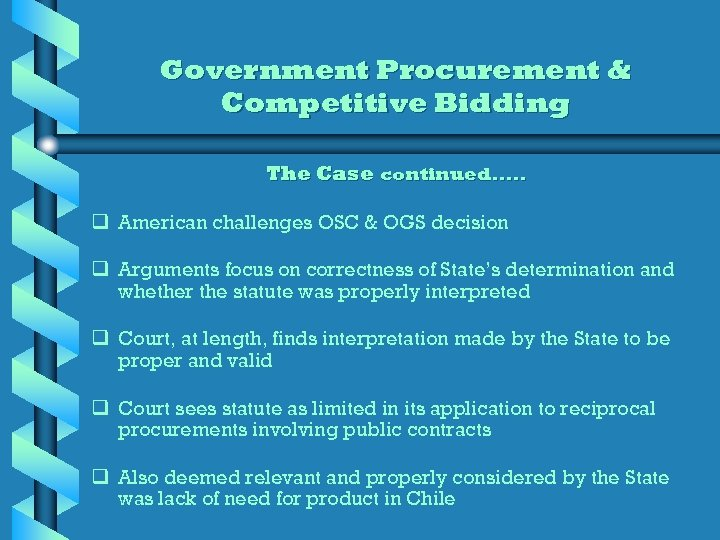 Government Procurement & Competitive Bidding The Case continued. . . q American challenges OSC
