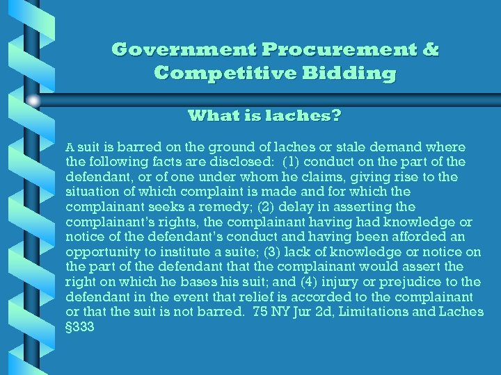 Government Procurement & Competitive Bidding What is laches? A suit is barred on the