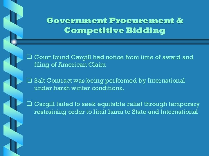 Government Procurement & Competitive Bidding q Court found Cargill had notice from time of