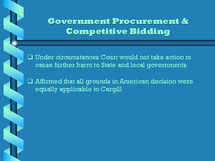 Government Procurement & Competitive Bidding q Under circumstances Court would not take action to