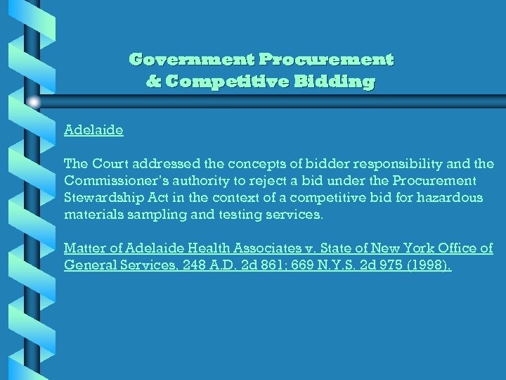 Government Procurement & Competitive Bidding Adelaide The Court addressed the concepts of bidder responsibility