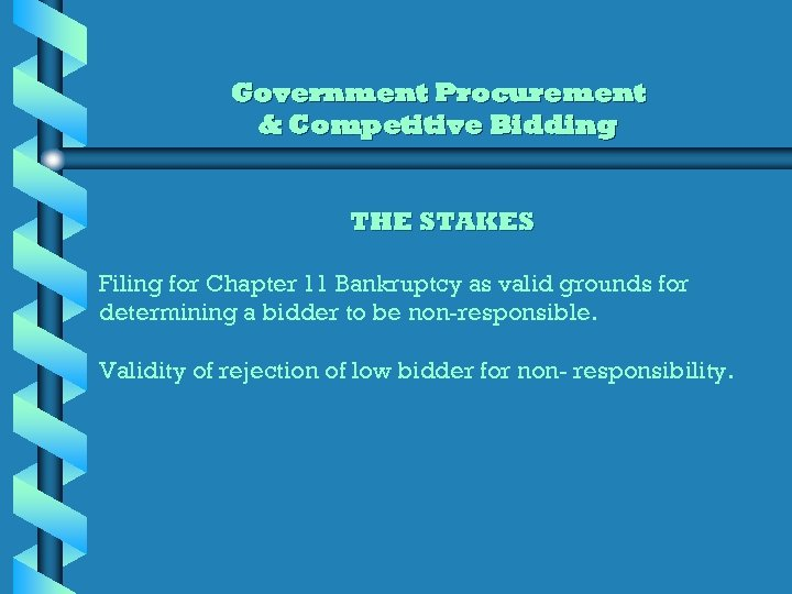 Government Procurement & Competitive Bidding THE STAKES Filing for Chapter 11 Bankruptcy as valid