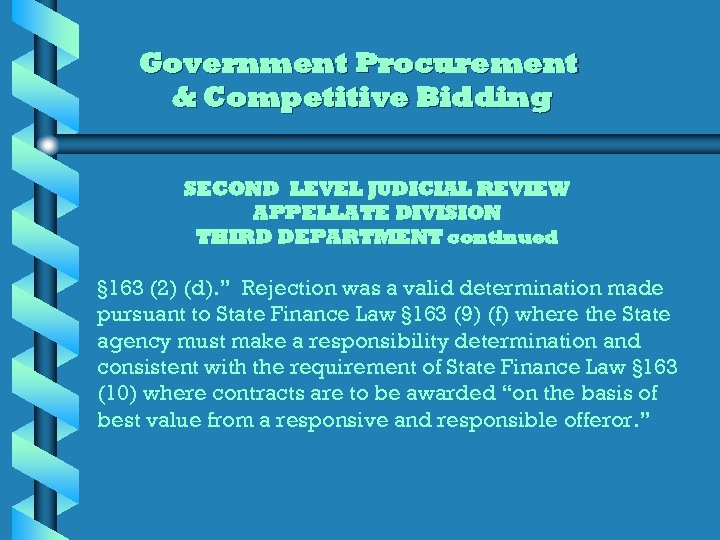 Government Procurement & Competitive Bidding SECOND LEVEL JUDICIAL REVIEW APPELLATE DIVISION THIRD DEPARTMENT continued