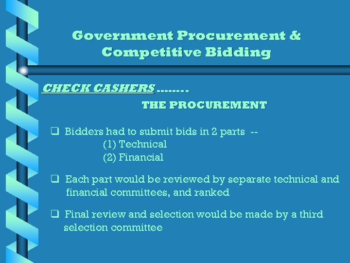 Government Procurement & Competitive Bidding CHECK CASHERS ……. . THE PROCUREMENT q Bidders had