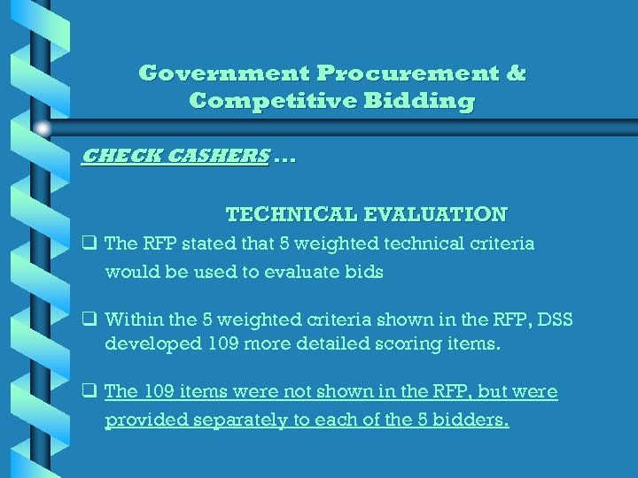 Government Procurement & Competitive Bidding CHECK CASHERS. . . TECHNICAL EVALUATION q The RFP
