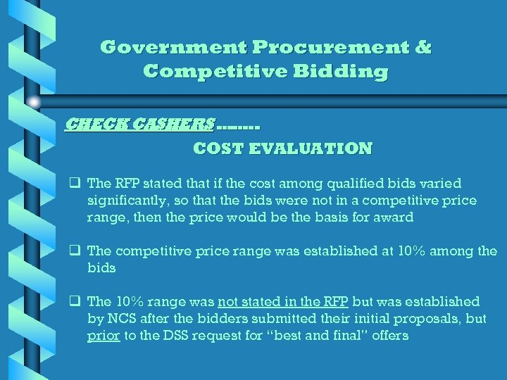 Government Procurement & Competitive Bidding CHECK CASHERS ……. . COST EVALUATION q The RFP