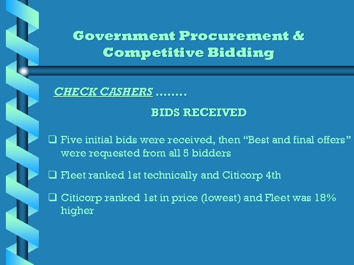 Government Procurement & Competitive Bidding CHECK CASHERS ……. . BIDS RECEIVED q Five initial