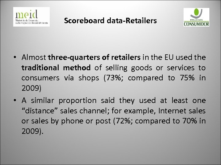 Scoreboard data-Retailers • Almost three-quarters of retailers in the EU used the traditional method