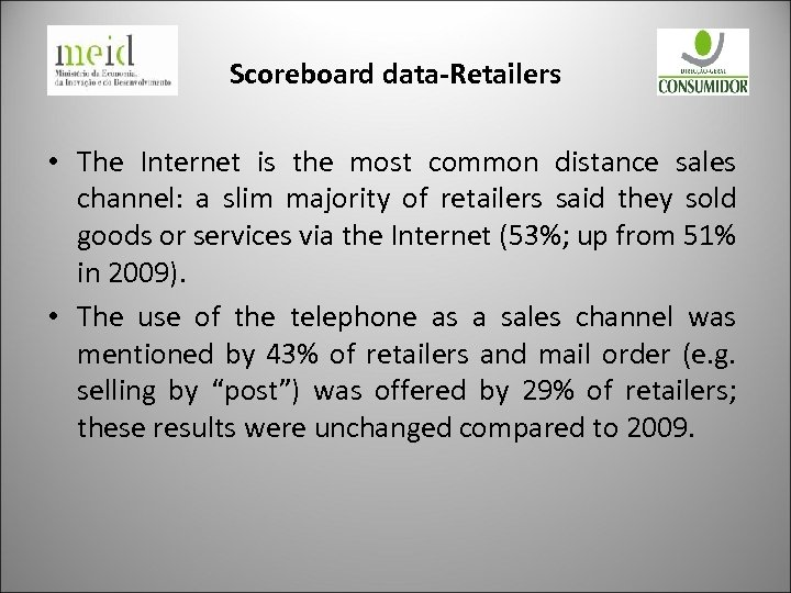 Scoreboard data-Retailers • The Internet is the most common distance sales channel: a slim