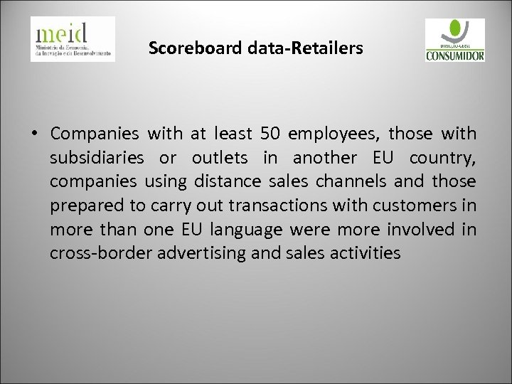 Scoreboard data-Retailers • Companies with at least 50 employees, those with subsidiaries or outlets