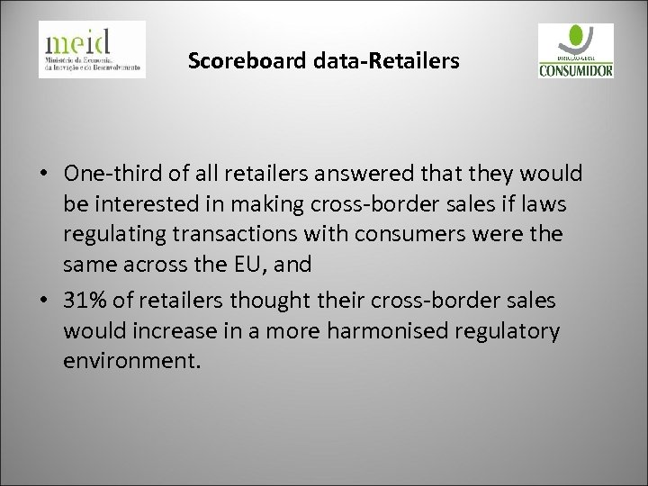 Scoreboard data-Retailers • One-third of all retailers answered that they would be interested in
