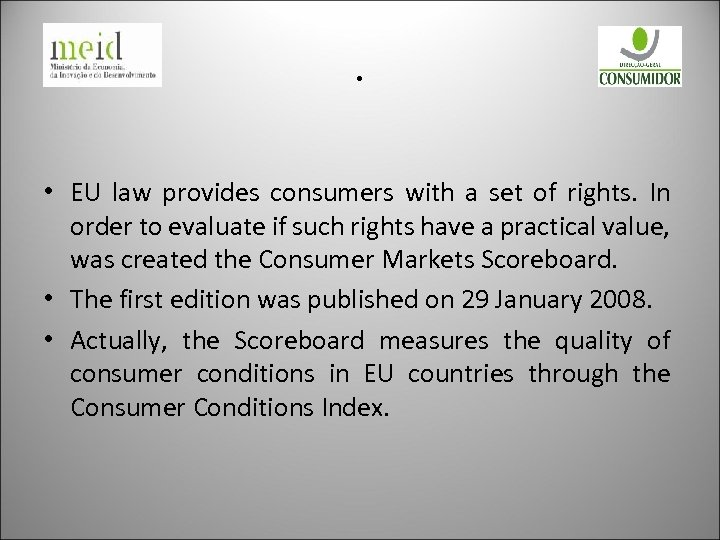 . • EU law provides consumers with a set of rights. In order to