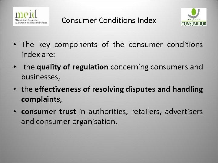 Consumer Conditions Index • The key components of the consumer conditions index are: •