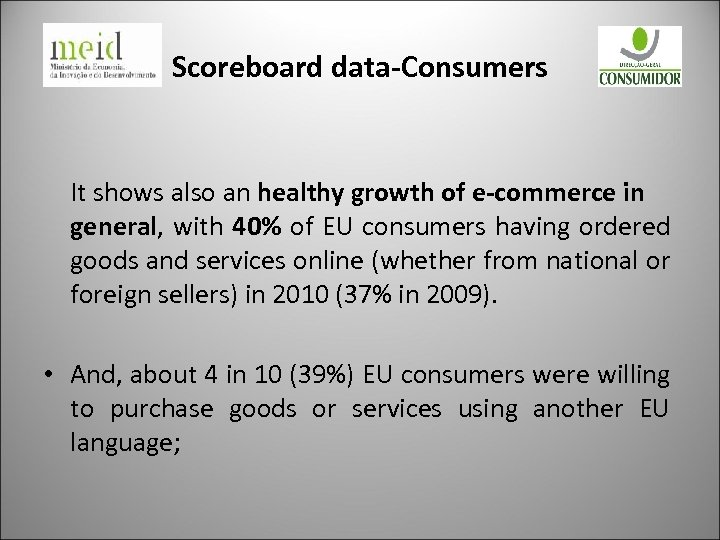 Scoreboard data-Consumers It shows also an healthy growth of e-commerce in general, with 40%