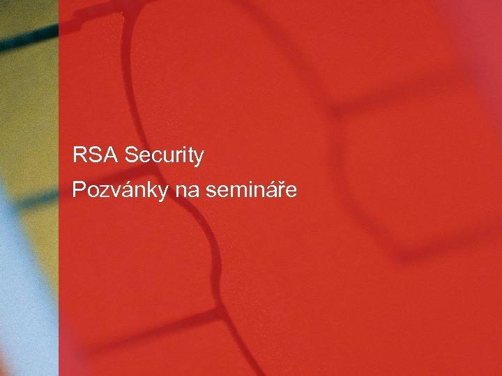 RSA Security Pozvánky na semináře