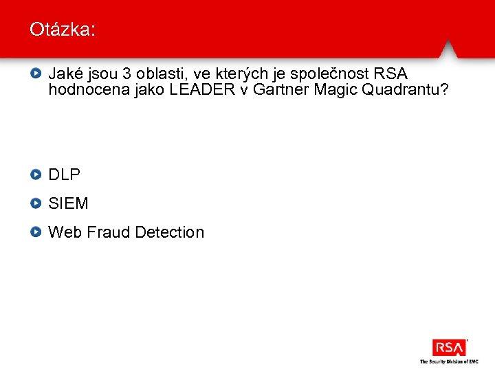 Otázka: Jaké jsou 3 oblasti, ve kterých je společnost RSA hodnocena jako LEADER v