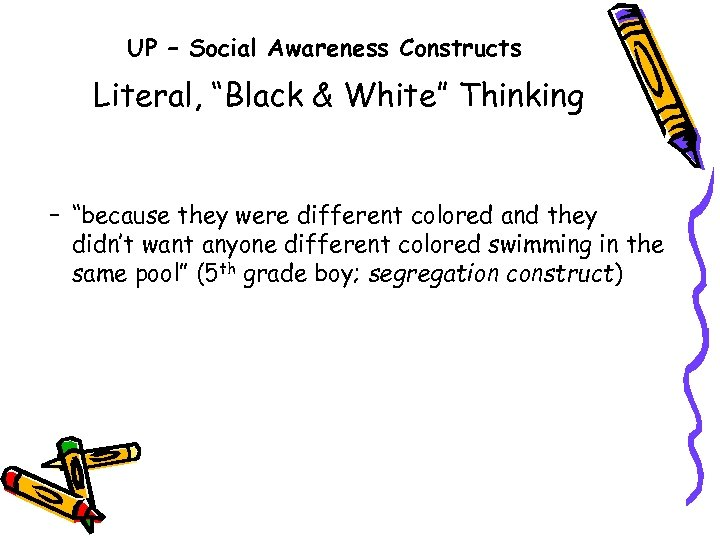 "UP – Social Awareness Constructs Literal, ""Black & White"" Thinking – ""because they were"