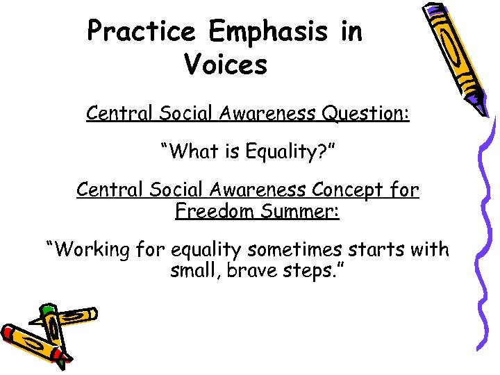 "Practice Emphasis in Voices Central Social Awareness Question: ""What is Equality? "" Central Social"