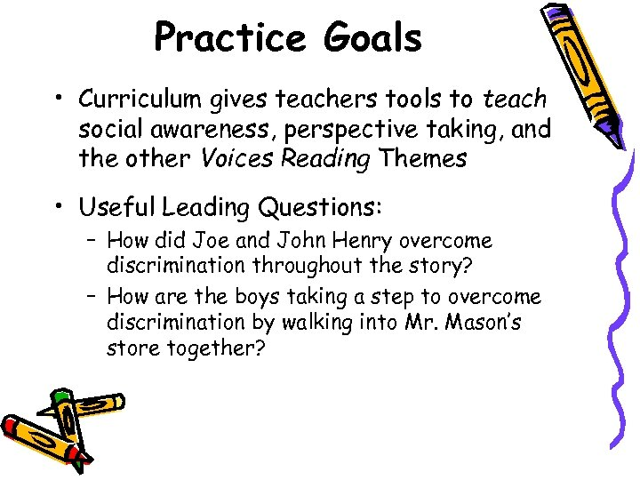 Practice Goals • Curriculum gives teachers tools to teach social awareness, perspective taking, and