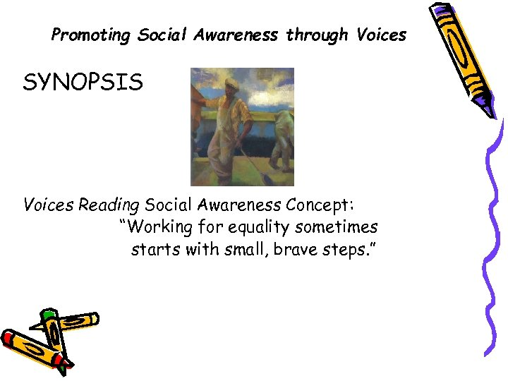 "Promoting Social Awareness through Voices SYNOPSIS Voices Reading Social Awareness Concept: ""Working for equality"