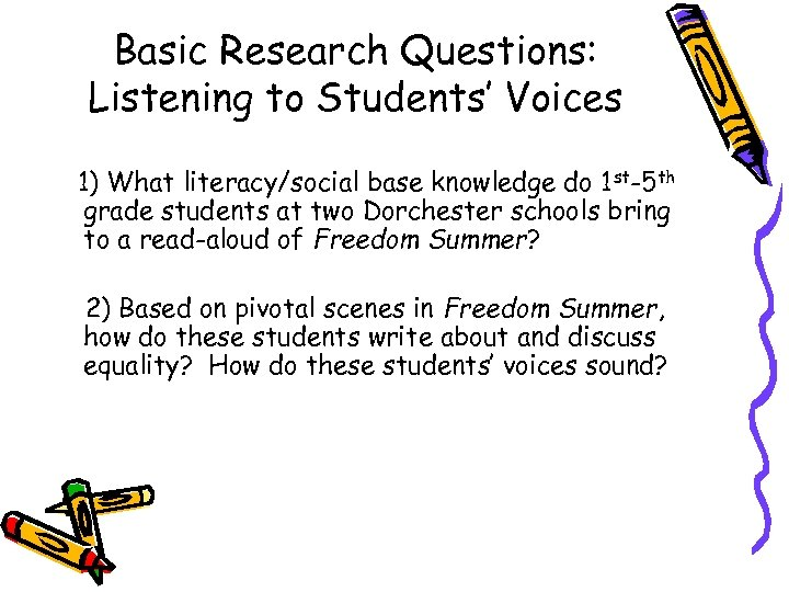 Basic Research Questions: Listening to Students' Voices 1) What literacy/social base knowledge do 1