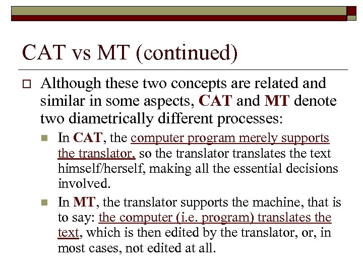 CAT vs MT (continued) o Although these two concepts are related and similar in