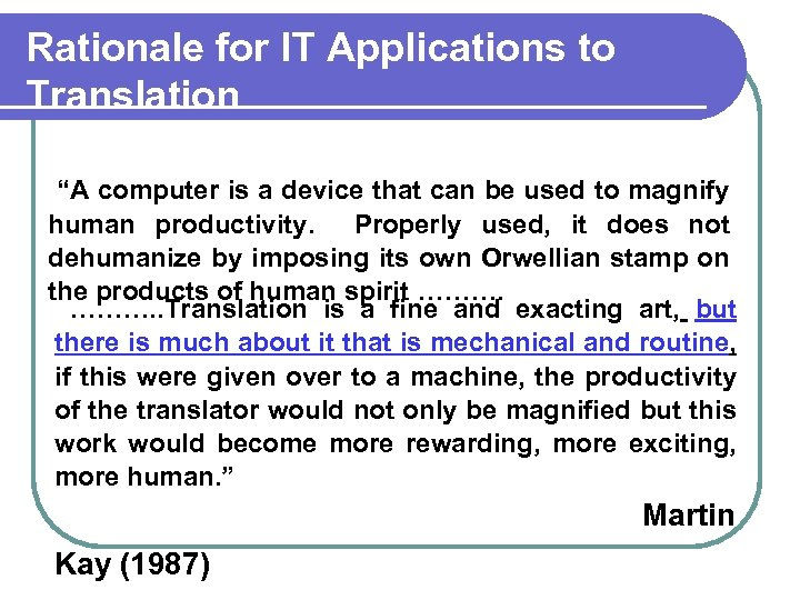 """Rationale for IT Applications to Translation """"A computer is a device that can be"""