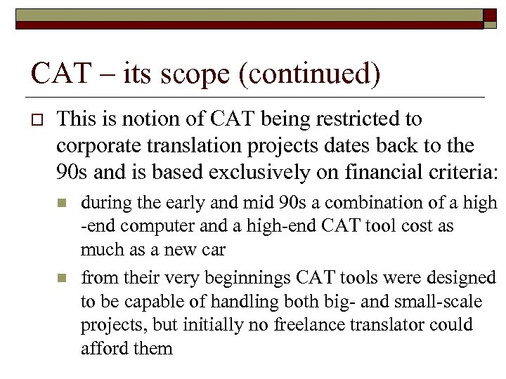 CAT – its scope (continued) o This is notion of CAT being restricted to