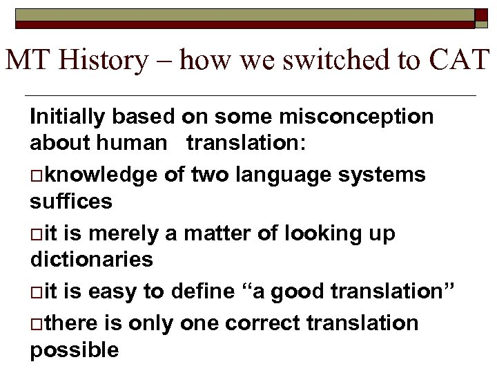 MT History – how we switched to CAT Initially based on some misconception about