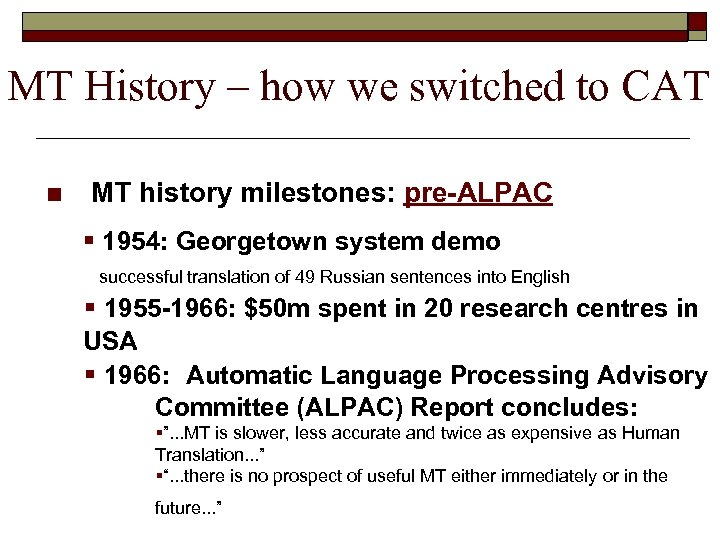MT History – how we switched to CAT n MT history milestones: pre-ALPAC §
