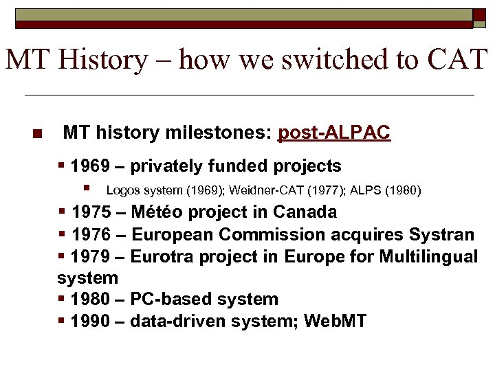 MT History – how we switched to CAT n MT history milestones: post-ALPAC §