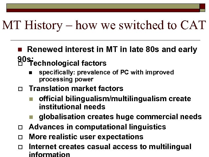 MT History – how we switched to CAT Renewed interest in MT in late
