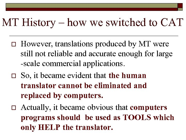 MT History – how we switched to CAT o o o However, translations produced