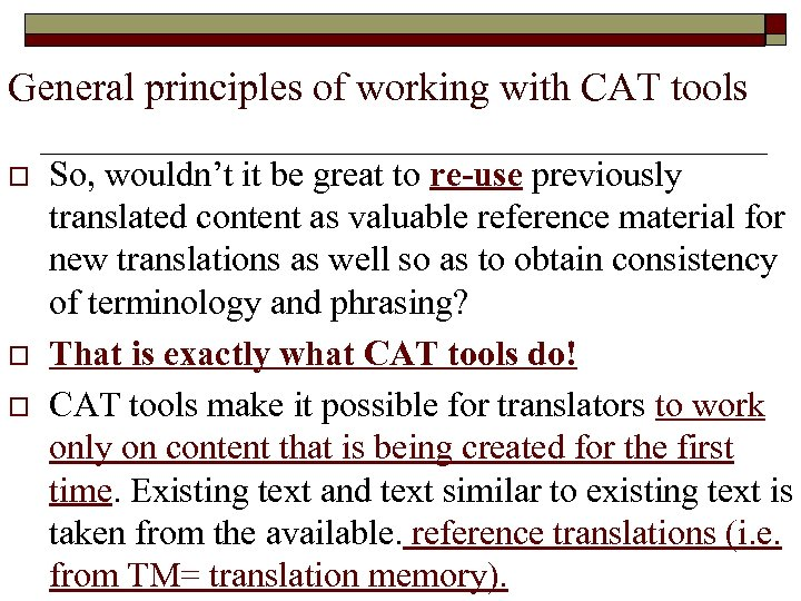 General principles of working with CAT tools o o o So, wouldn't it be