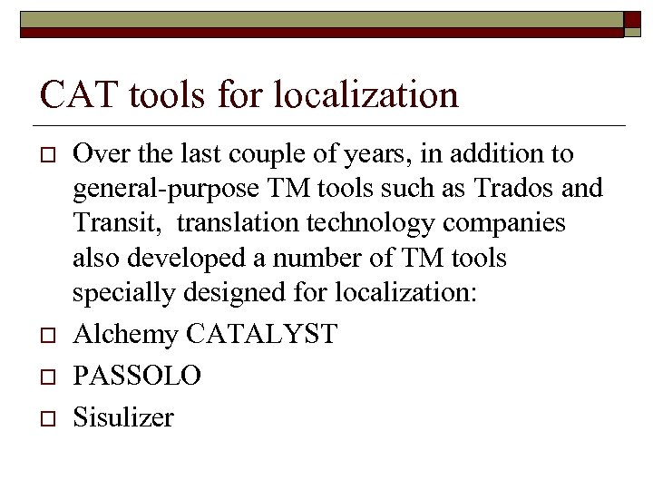 CAT tools for localization o o Over the last couple of years, in addition