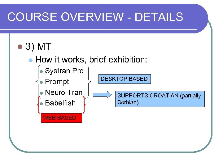 COURSE OVERVIEW - DETAILS l 3) l MT How it works, brief exhibition: Systran