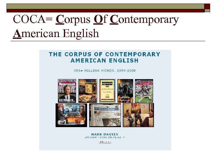 COCA= Corpus Of Contemporary American English
