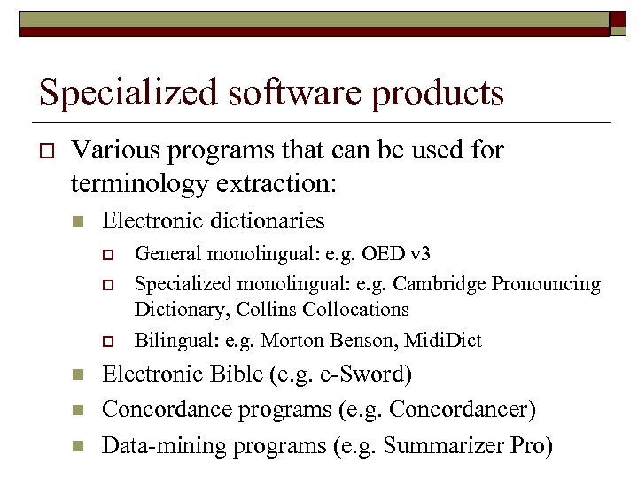 Specialized software products o Various programs that can be used for terminology extraction: n