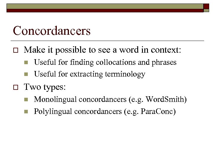 Concordancers o Make it possible to see a word in context: n n o