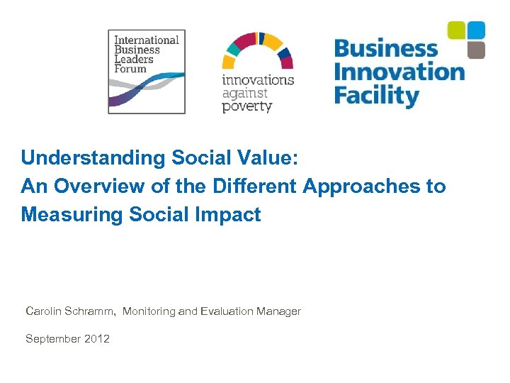 Understanding Social Value: An Overview of the Different Approaches to Measuring Social Impact Carolin