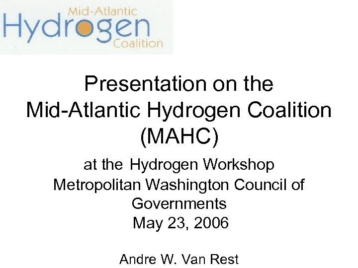 Presentation on the Mid-Atlantic Hydrogen Coalition (MAHC) at the Hydrogen Workshop Metropolitan Washington Council