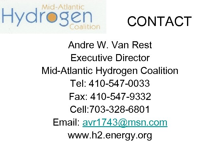 CONTACT Andre W. Van Rest Executive Director Mid-Atlantic Hydrogen Coalition Tel: 410 -547 -0033