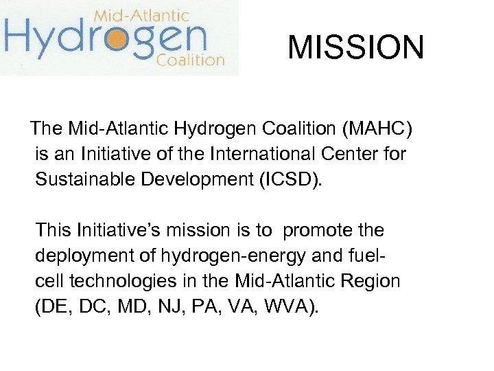 MISSION The Mid-Atlantic Hydrogen Coalition (MAHC) is an Initiative of the International Center for