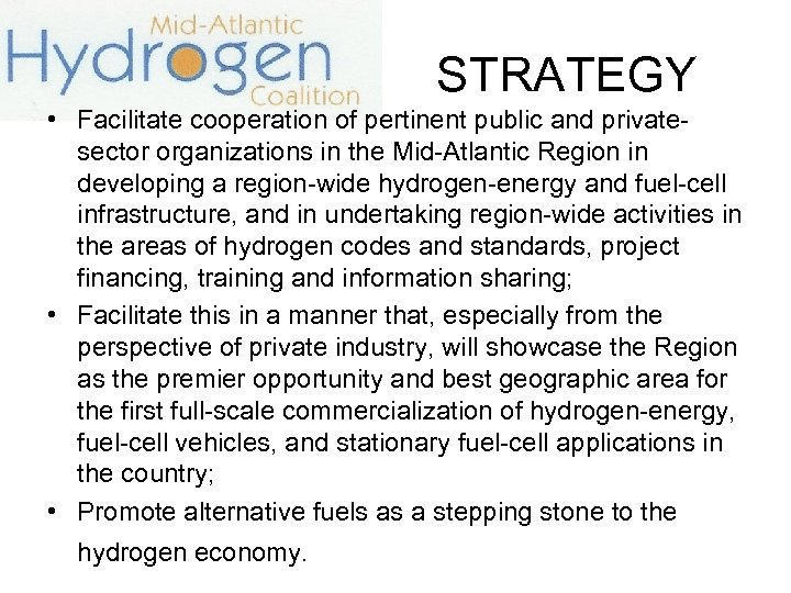STRATEGY • Facilitate cooperation of pertinent public and privatesector organizations in the Mid-Atlantic Region
