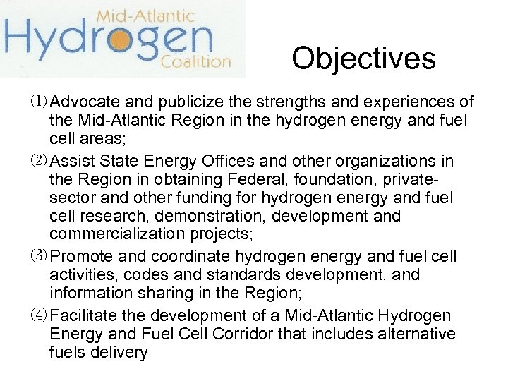 Objectives ⑴ Advocate and publicize the strengths and experiences of the Mid-Atlantic Region in