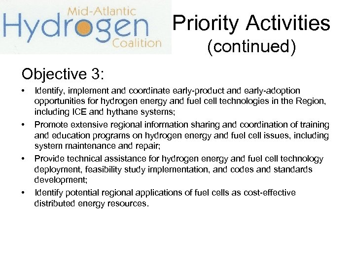 Priority Activities (continued) Objective 3: • • Identify, implement and coordinate early-product and early-adoption