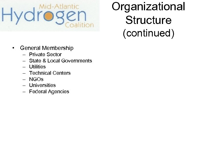 Organizational Structure (continued) • General Membership – – – – Private Sector State &