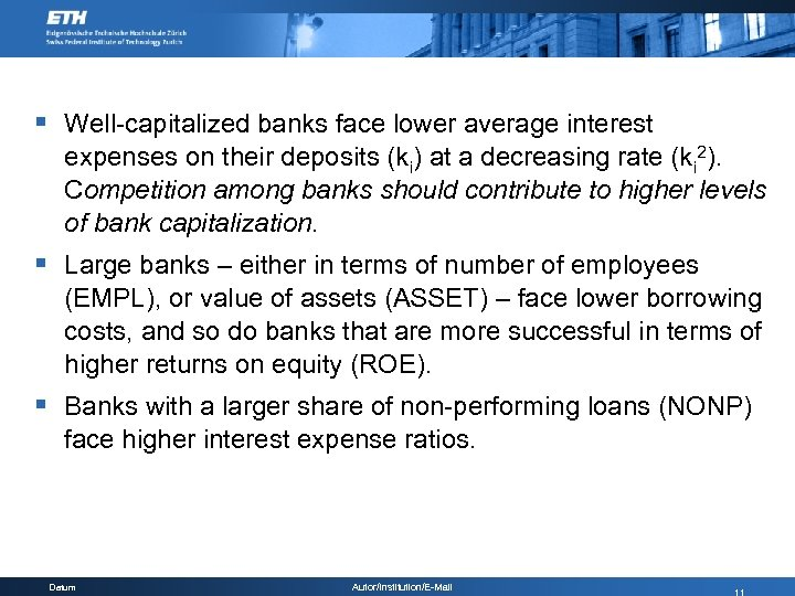 § Well-capitalized banks face lower average interest expenses on their deposits (ki) at a